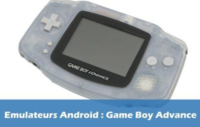 Quels sont les meilleurs émulateurs Game Boy Advance sur Android ?